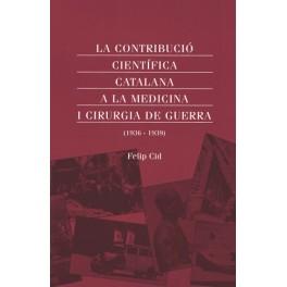 La contribució científica catalana a la Medicina i Cirurgia de Guerra (1936-1939)