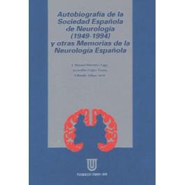 Autobiografía de la Sociedad Española de Neurología (1949-1994) y otras memorias de la Neurología Española